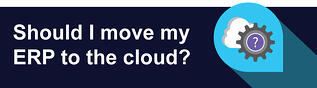 Moving Your ERP System to The Cloud