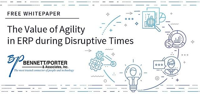 Opportunity or Disruption: The Value of Agile ERP in Innovative Times